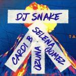 DJ SNAKE & OZUNA & CARDI B & SELENA GOMEZ - Taki Taki